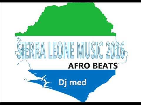 SIERRA LEONE MUSIC 2016 ( AFRO BEATS)