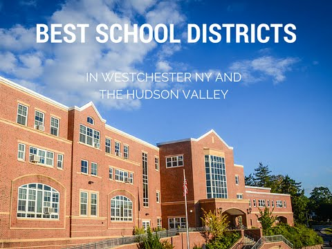 Best School Districts in Westchester and the Hudson Valley