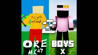 Ore Boys 2 - Fortnite Sucks w/ XXXMINECRAFTION