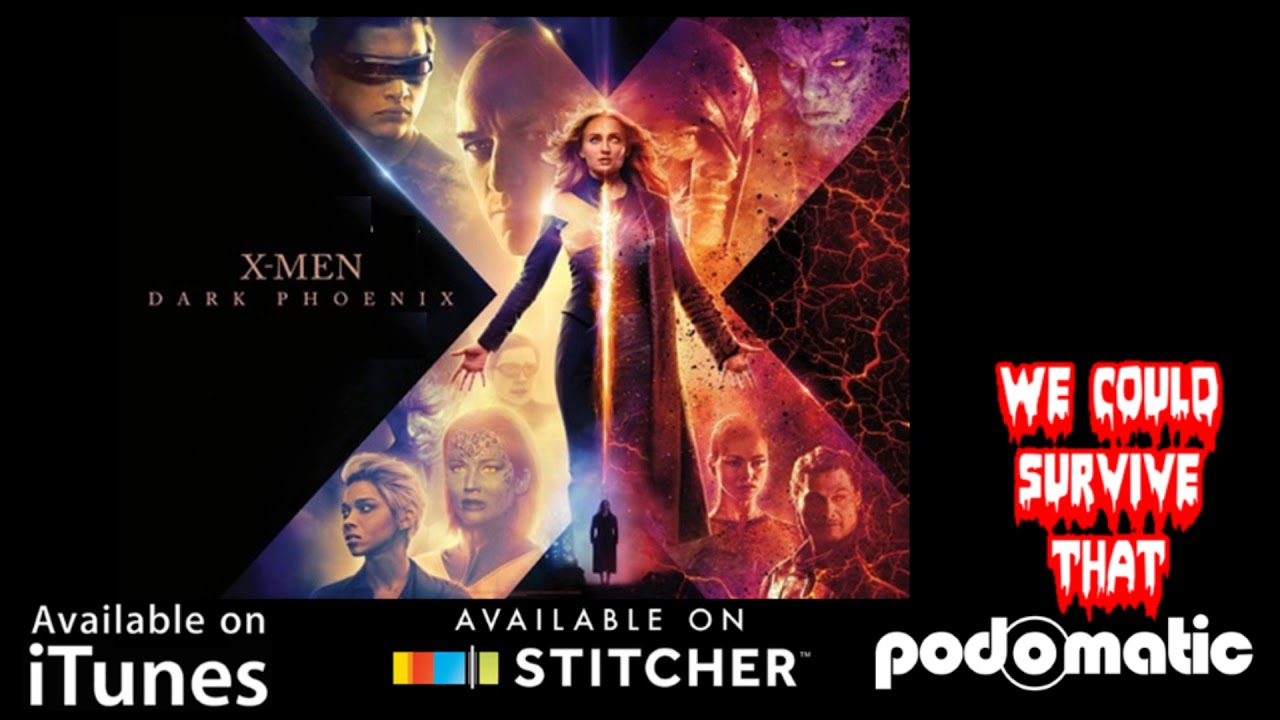 Download Episode 221- X-Men: Dark Phoenix (2019)