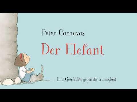 Der Elefant  - Eine Geschichte gegen die Traurigkeit