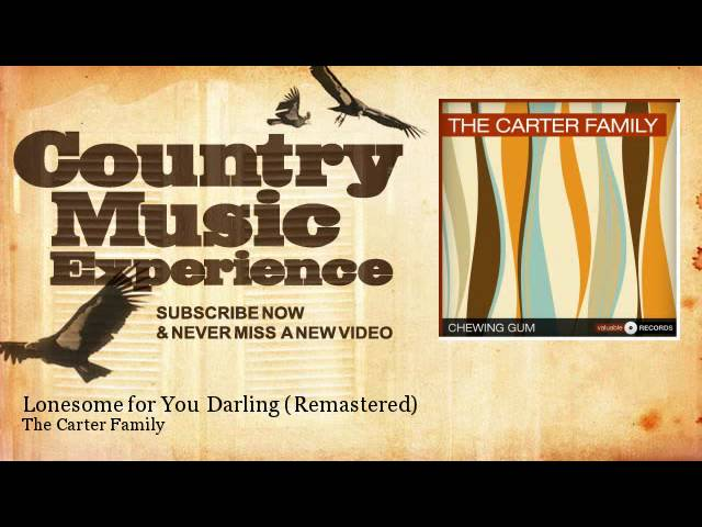 the-carter-family-lonesome-for-you-darling-remastered-country-music-experience-country-music-experience