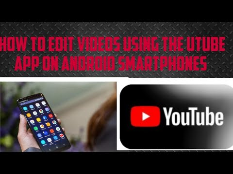 How to edit videos using the YouTube original app on android smartphones