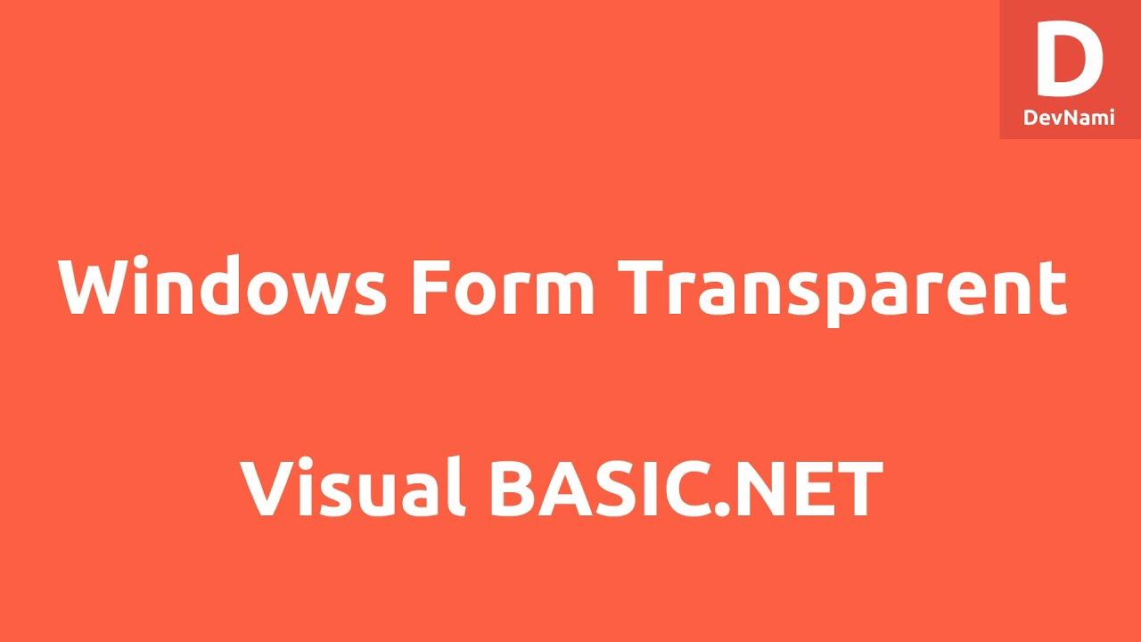 C sharp form background image - Windows Form Transparent Background In Vb Net