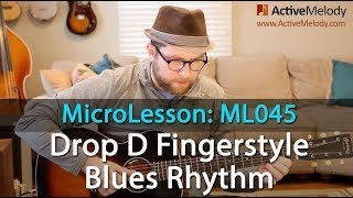 Fingerstyle Blues Rhythm Guitar Lesson In Drop D Tuning - Guitar Tutorial - ML045