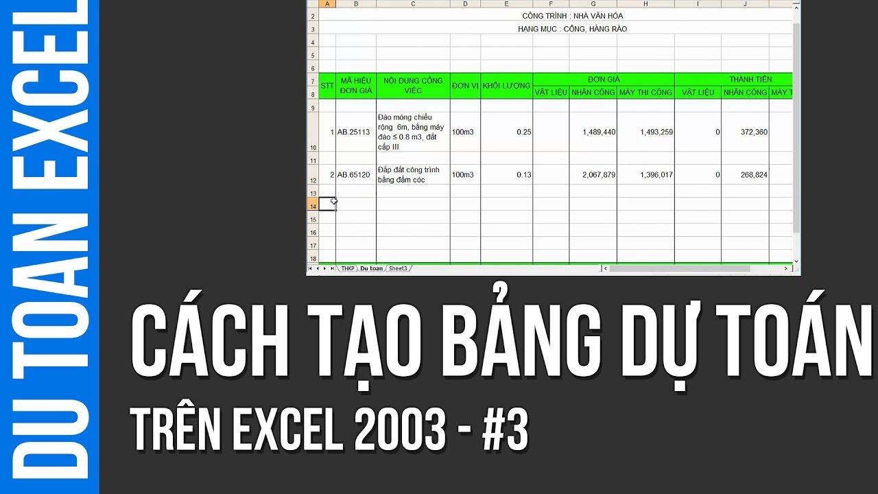 Dự toán Excel #03 – Cách tạo bảng dự toán trên Excel 2003
