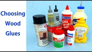 How to Choose Wood Glues - Beginners 7 - a Woodworkweb woodworking video