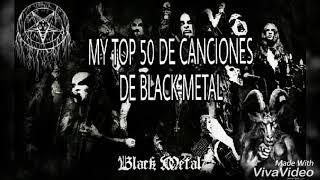 MY TOP 50 DE CANCIONES DE BLACK METAL