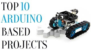 Top 10 Greatest Arduino Projects
