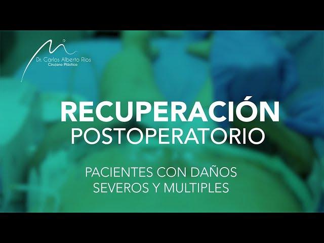 Recuperación postoperatoria | Paciente con daños múltiples y severos. Parte 4