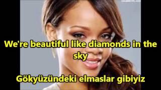 Rihanna - Diamonds İngilizce-Türkçe Altyazı (English-Turkish Subtitle)