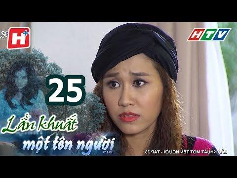 Lẩn Khuất Một Tên Người – Tập 25 | Phim Tâm Lý Việt Nam Hay Nhất 2017