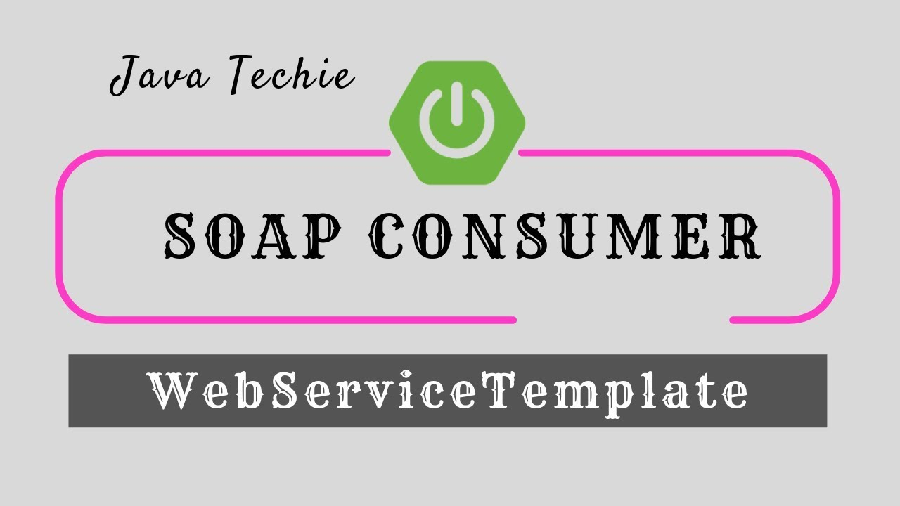 Consume Soap Webservices using WebServiceTemplate | Spring Boot | Java  Techie