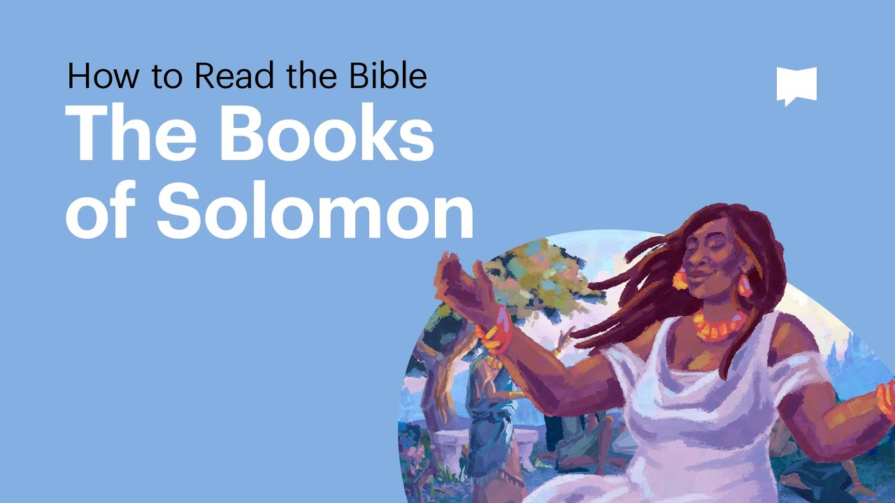 How to Read the Bible: The Books of Solomon