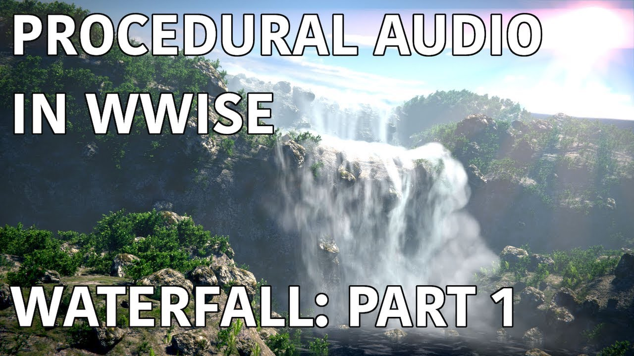 Procedural Audio in Wwise: Waterfall - Part 1