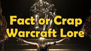 Fact or Crap Warcraft Lore