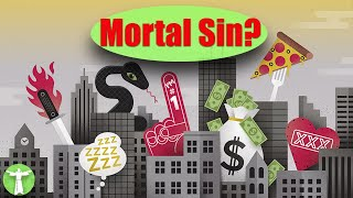 What is a Mortal Sin?