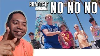 Roadtrip TV - No No No (Official Video) REACTION to ORIGINAL SONG
