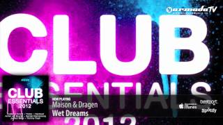 Maison & Dragen - Wet Dreams (From: Club Essentials 2012)