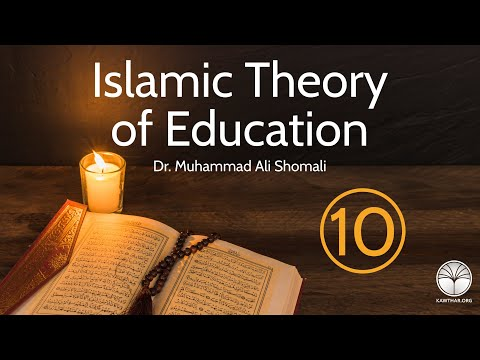 Islamic Theory of Education, part 10 by Sheikh Dr Shomali, 26th May 2017