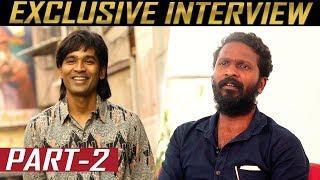 Exclusive: எனக்கு சாபம் விட்ட தனுஷ் ! | Vetri Maran Full Interview Part 2 | Vada Chennai