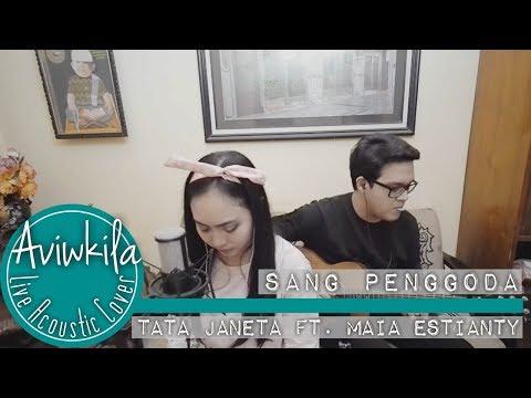 TATA JANEETA Feat MAIA ESTIANTY - Sang Penggoda (Aviwkila LIVE Cover)