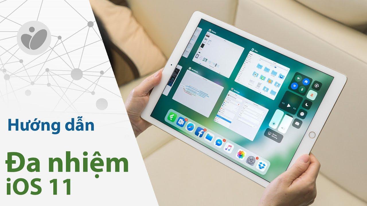Cách dùng đa nhiệm iPad trên iOS 11 | Tinhte.vn