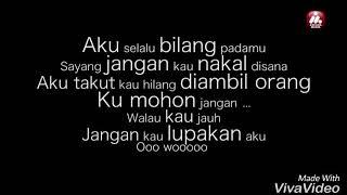 Ilir7-jangan nakal sayang (fast) ....(official lyrics vidio )