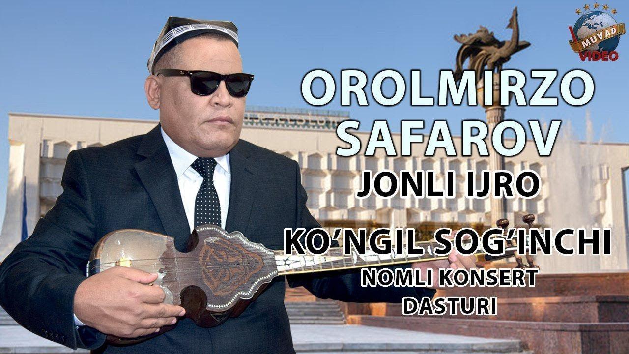 Orolmirzo Safarov jonli ijro - Ko`ngil sog`inchi nomli konsert dasturi 2018