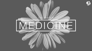 Medicine by Daughter | Instrumental