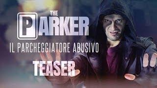 THE PARKER - IL PARCHEGGIATORE ABUSIVO ( TEASER TRAILER )