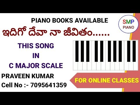 Idigo Deva Naa Jeevitham Song In Piano In C Major Scale Telugu