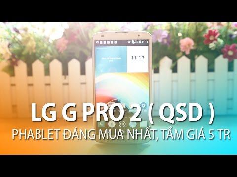 LG G PRO 2 cũ - Phablet đáng mua nhất tầm giá 5 triệu