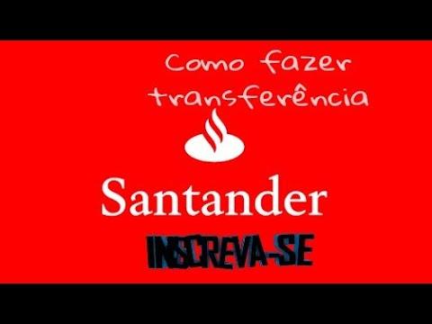 COMO FAZER TRANSFERÊNCIA DO SANTANDER PARA BRADESCO
