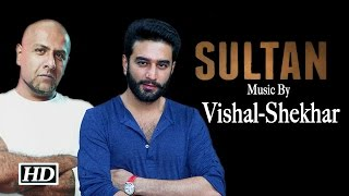 Sultan (2015) Movie Songs | Composed by Vishal-Shekhar