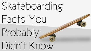 Skateboarding Facts You Probably Didn't Know