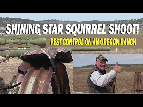 SHINING STAR SQUIRREL SHOOT   Removing Pests From An Oregon Ranch