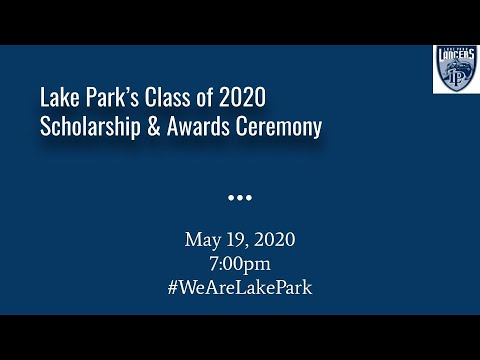 Lake Park High School Scholarship & Awards Program - May 19, 2020