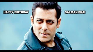 The Rise, The Fall and The Superstardom of Salman Khan - Birthday Tribute