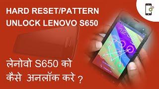 Hard Reset/Pattern Unlock Lenovo s650