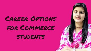 Is commerce stream right for me? What career options can I choose? Can I make career in abroad?