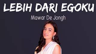 Lebih Dari Egoku- Mawar De Jongh [ lirik dan terjemahan inggris]