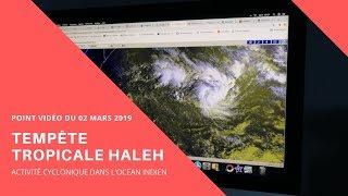 Tempête tropicale HALEH : Point vidéo du 02/03/2019