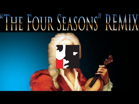 Vivaldi's The Four Seasons REMIX by Drumr828 - Spring, Summer, Autumn, and Winter  - ℗ 2017 Drumr828