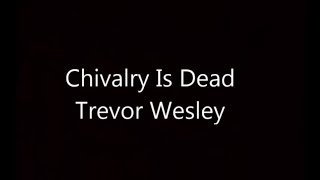 Video Chivalry is Dead(With Description Lyrics) download MP3, 3GP, MP4, WEBM, AVI, FLV Juli 2018