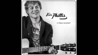 Fair Phillis - It Feels So Right (Official)