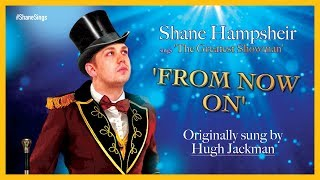 From Now On (from 'The Greatest Showman') Cover + Lyric Video // Shane Hampsheir TV