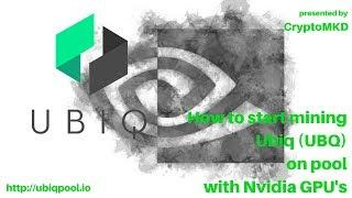 How to start mining Ubiq UBQ on pool with Nvidia GPU's