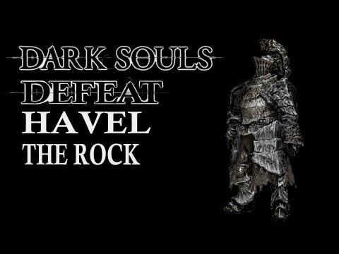 Dark Souls Guide - Easily Defeat Havel
