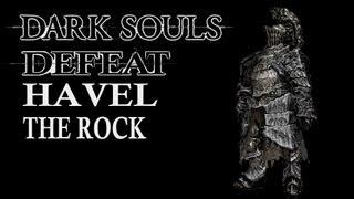 Dark Souls Guide - Easily Defeat Havel